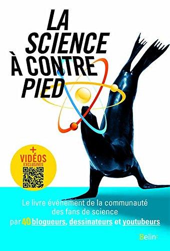 «Les talents insoupçonnés des plantes», mon chapitre dans le livre collectif «La science à contrepied» Editions Bélin